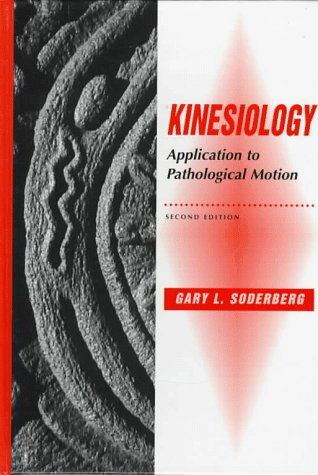 Kinesiology Application to Pathological Motion 2nd 1996 (Revised) 9780683078510 Front Cover