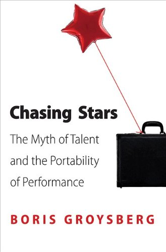 Chasing Stars The Myth of Talent and the Portability of Performance  2012 edition cover