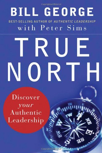 True North Discover Your Authentic Leadership  2007 9780787987510 Front Cover