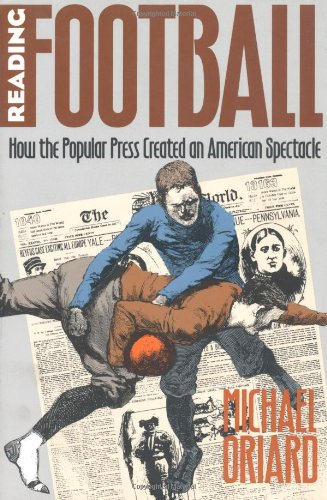 Reading Football How the Popular Press Created an American Spectacle  1998 edition cover