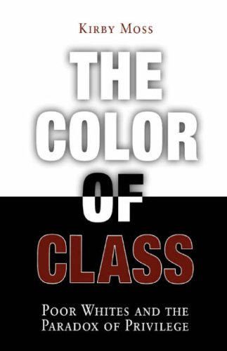 Color of Class Poor Whites and the Paradox of Privilege  2003 edition cover