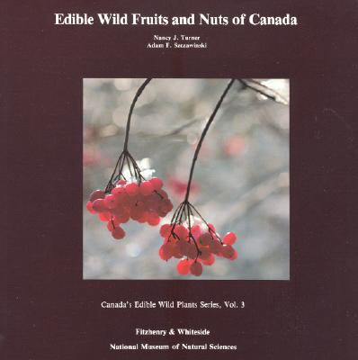 Edible Wild Fruits and Nuts of Canada  N/A 9780889027510 Front Cover