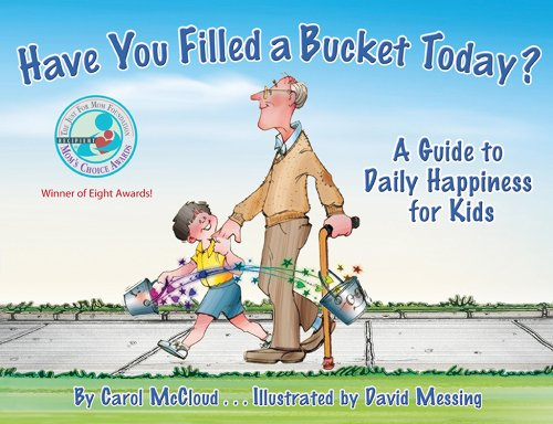 Have You Filled a Bucket Today? A Guide to Daily Happiness for Kids  2006 9780978507510 Front Cover
