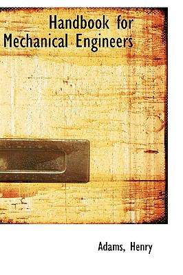 Handbook for Mechanical Engineers  N/A edition cover