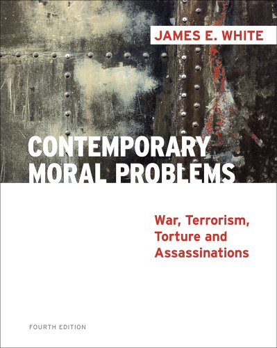 Contemporary Moral Problems War, Terrorism, Torture and Assassination 4th 2012 edition cover