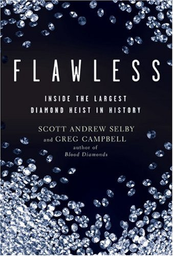 Flawless Inside the Largest Diamond Heist in History  2010 9781402766510 Front Cover