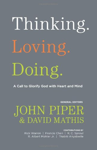 Thinking. Loving. Doing A Call to Glorify God with Heart and Mind  2011 edition cover