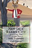 New Jack Rabbit City Starring the Chicago Hares N/A 9781490349510 Front Cover