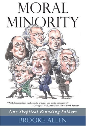 Moral Minority Our Skeptical Founding Fathers  2007 edition cover