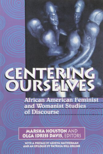 Centering Ourselves African-American Feminist and Womanist Studies of Discourse  2002 9781572733510 Front Cover