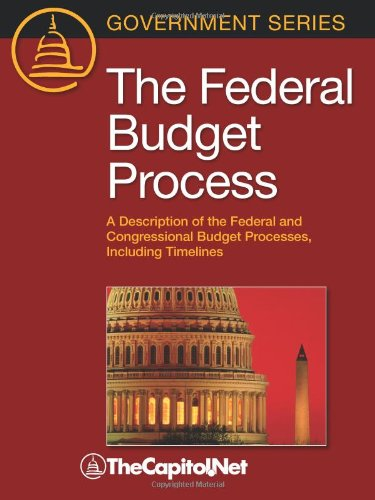Federal Budget Process A Description of the Federal and Congressional Budget Processes, Including Timelines  2009 9781587331510 Front Cover