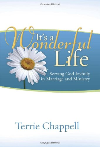 It's a Wonderful Life Serving God Joyfully in Marriage and Ministry 2nd 2006 edition cover
