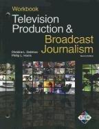 Television Production and Broadcast Journalism  2nd 2012 (Workbook) edition cover