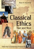 Classical Ethics Ethics from a Comparative Perspective: East and West N/A edition cover