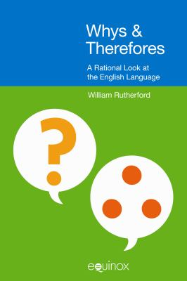 Whys and Therefores A Rational Look at the English Language  2010 edition cover