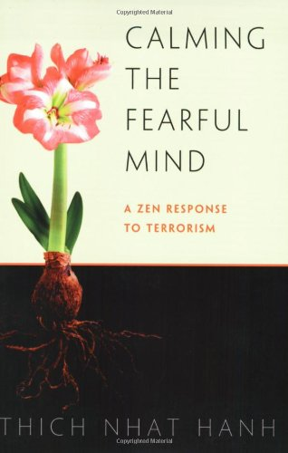 Calming the Fearful Mind A Zen Response to Terrorism N/A edition cover