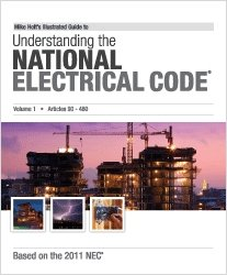 Mike Holt's Illustrated Guide to Understanding the NEC Volume 1 Textbook 2011 Edition N/A edition cover