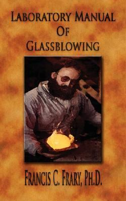 Laboratory Manual of Glassblowing - Illustrated  2006 9781933998510 Front Cover