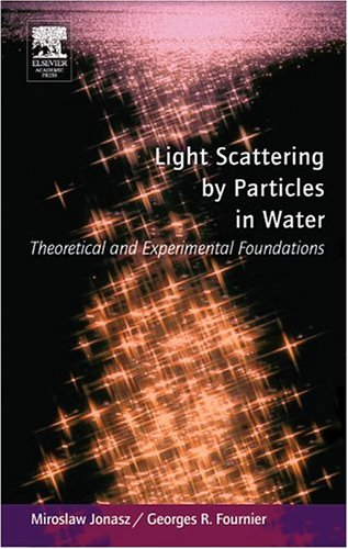 Light Scattering by Particles in Water Theoretical and Experimental Foundations  2007 9780123887511 Front Cover