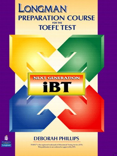 Longman Preparation Course for the TOEFL Test Next Generation iBT  2005 9780131950511 Front Cover