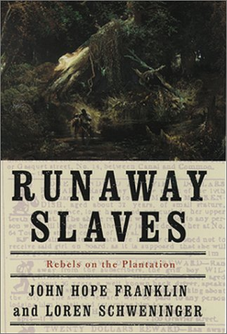 Runaway Slaves Rebels on the Plantation  2000 9780195084511 Front Cover