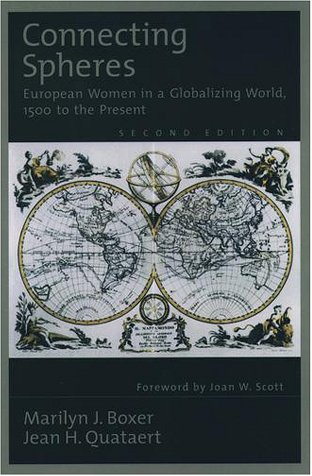 Connecting Spheres European Women in a Globalizing World, 1500 to the Present 2nd 2000 (Revised) edition cover