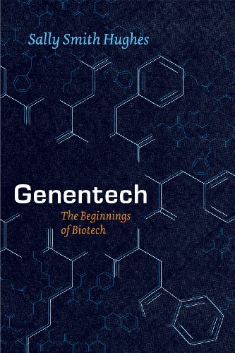 Genentech The Beginnings of Biotech  2013 9780226045511 Front Cover