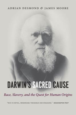 Darwin's Sacred Cause Race, Slavery and the Quest for Human Origins  2010 edition cover
