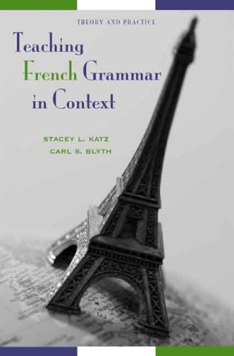 Teaching French Grammar in Context Theory and Practice  2007 edition cover