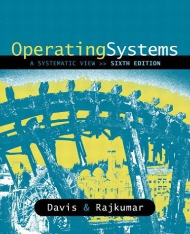 Operating Systems A Systematic View 6th 2005 (Revised) edition cover