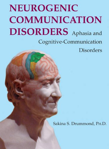 Neurogenic Communication Disorders Aphasia and Cognitive-Communication Disorders  2006 edition cover