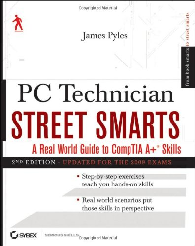 PC Technician Street Smarts 2009 A Real World Guide to Comptia A+ Skills 2nd 2009 (Revised) edition cover