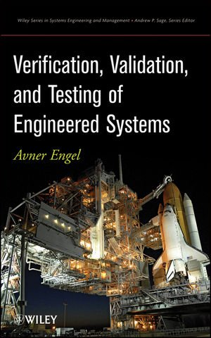 Verification, Validation, and Testing of Engineered Systems   2010 edition cover