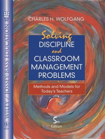 Solving Discipline and Classroom Management Problems Methods and Models for Today's Teachers 5th 2002 edition cover