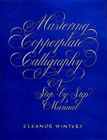 Mastering Copperplate Calligraphy   2000 9780486409511 Front Cover