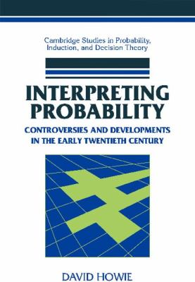 Interpreting Probability Controversies and Developments in the Early Twentieth Century  2002 9780521812511 Front Cover