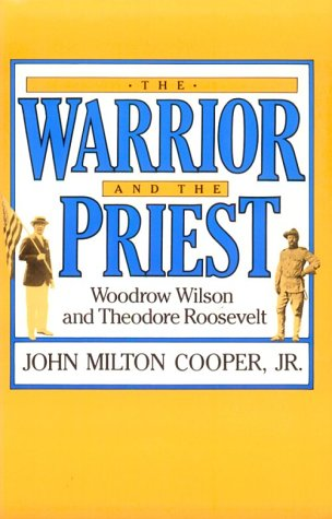 Warrior and the Priest Woodrow Wilson and Theodore Roosevelt  1983 edition cover