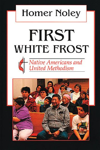 First White Frost Native Americans and United Methodism N/A edition cover