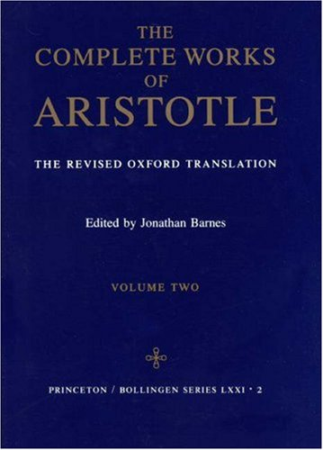 Complete Works of Aristotle The Revised Oxford Translation  1985 (Revised) edition cover