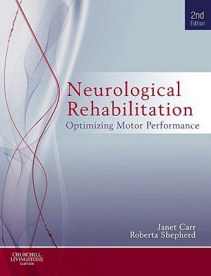 Neurological Rehabilitation Optimizing Motor Performance 2nd 2010 edition cover