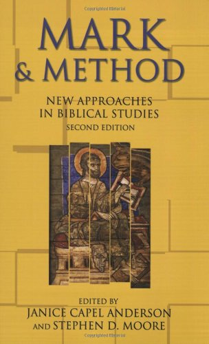 Mark and Method New Approaches in Biblical Studies 2nd 2008 (Revised) 9780800638511 Front Cover