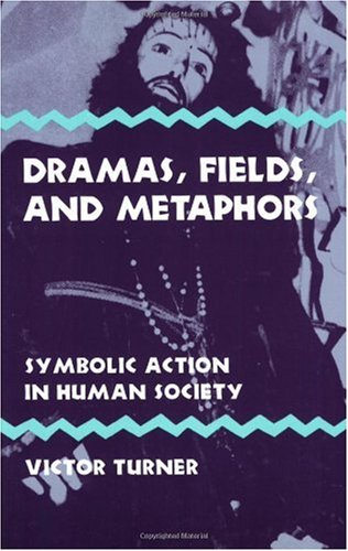 Dramas, Fields, and Metaphors Symbolic Action in Human Society  1975 9780801491511 Front Cover