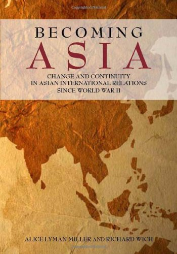 Becoming Asia Change and Continuity in Asian International Relations since World War II  2011 edition cover