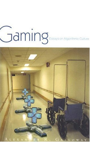 Gaming Essays on Algorithmic Culture  2006 edition cover