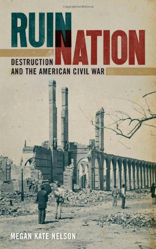 Ruin Nation Destruction and the American Civil War  2012 edition cover