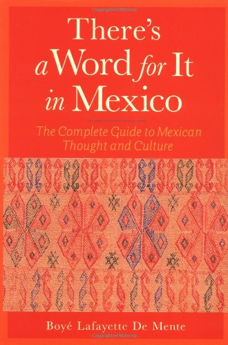 There's a Word for It in Mexico The Complete Guide to Mexican Thought and Culture  1998 edition cover