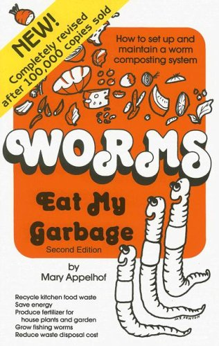 Worms Eat My Garbage  2nd 1997 9780977804511 Front Cover