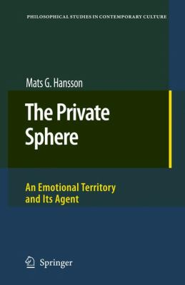 Private Sphere Emotional Territory and Its Agent  2008 9781402066511 Front Cover
