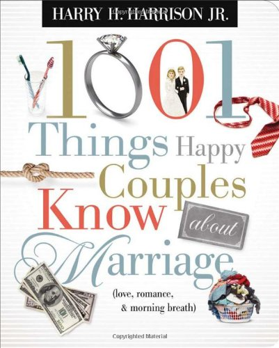 1001 Things Happy Couples Know about Marriage Like Love, Romance and Morning Breath  2009 9781404187511 Front Cover