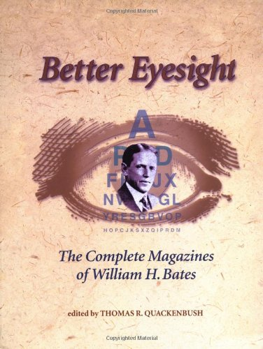 Better Eyesight The Complete Magazines of William H. Bates  2000 9781556433511 Front Cover